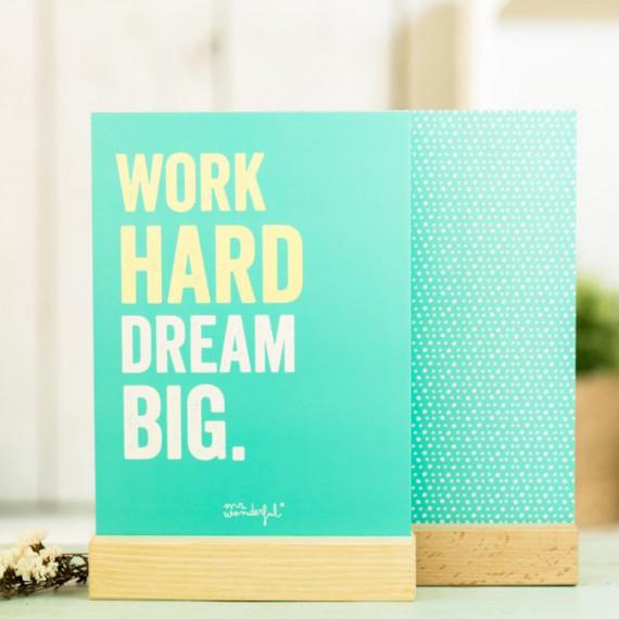 Affiche avec support en bois - Work hard dream big