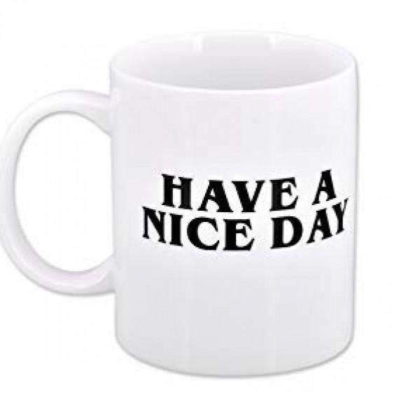Mug Have a Nive Day - Fuck Tasse drole originale marrante
