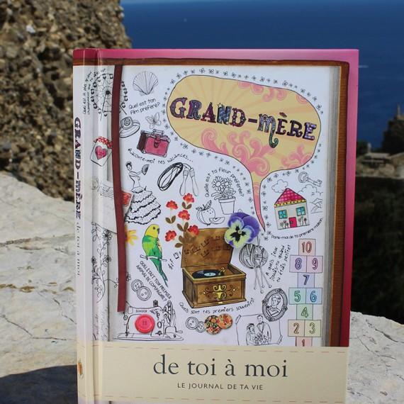 Idee Cadeau Fete Grand Mere.Grand Mere De Toi A Moi Le Journal De Ta Vie
