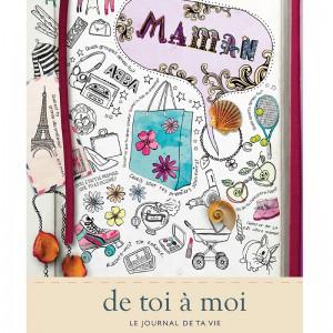 Maman ... de toi à moi - Le journal de ta vie