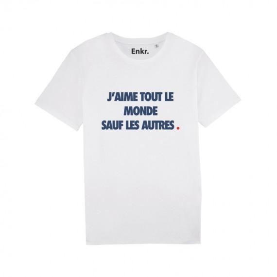 T-shirt J'aime Tout Le Monde Sauf Les Autres