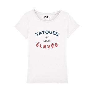 T-shirt Tatouée et Bien Elevée Femme