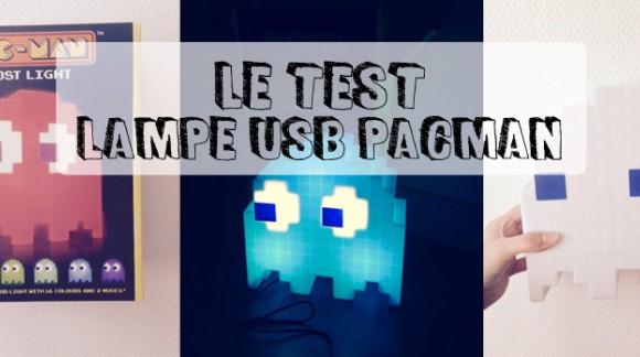 J'ai testé... La lampe USB Fantôme Pacman
