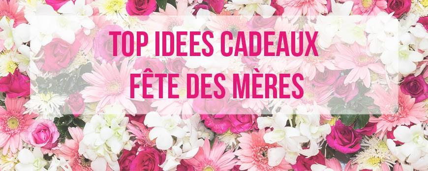 Top Idées Cadeaux Pour La Fête Des Mères Pigsou Mag